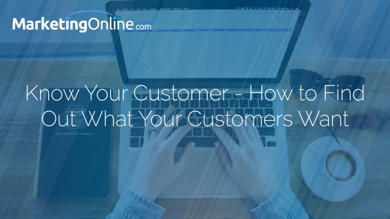 Know Your Customer — How to Find Out What Your Customers Want