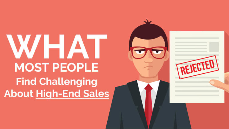 What Most People Find Challenging About High-End Sales
